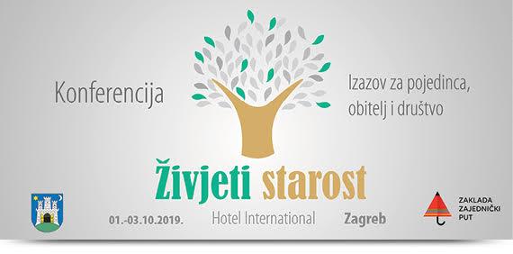 """Konferencija """"Živjeti starost"""" – Hotel Intercontinental, Zagreb, 1. do 3. listopada 2019. – prijave sažetaka do 10.7.2019."""