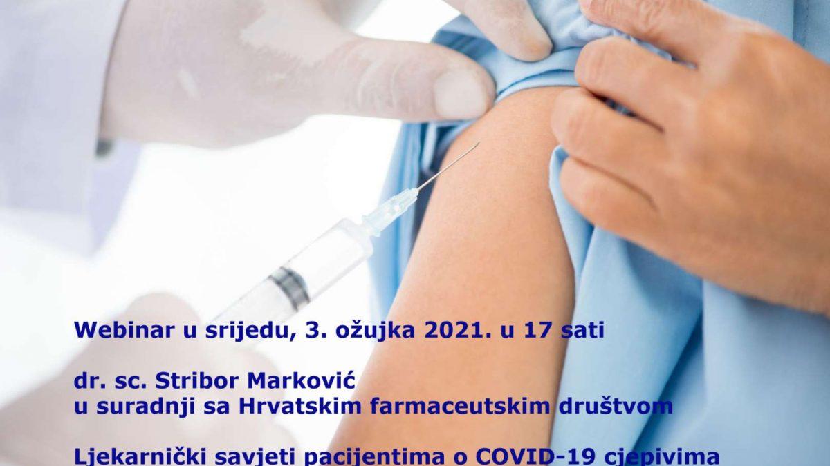 """Webinar – dr. sc. Stribor Marković: """"Ljekarnički savjeti pacijentima o COVID-19 cjepivima"""" u srijedu 3. ožujka 2021."""