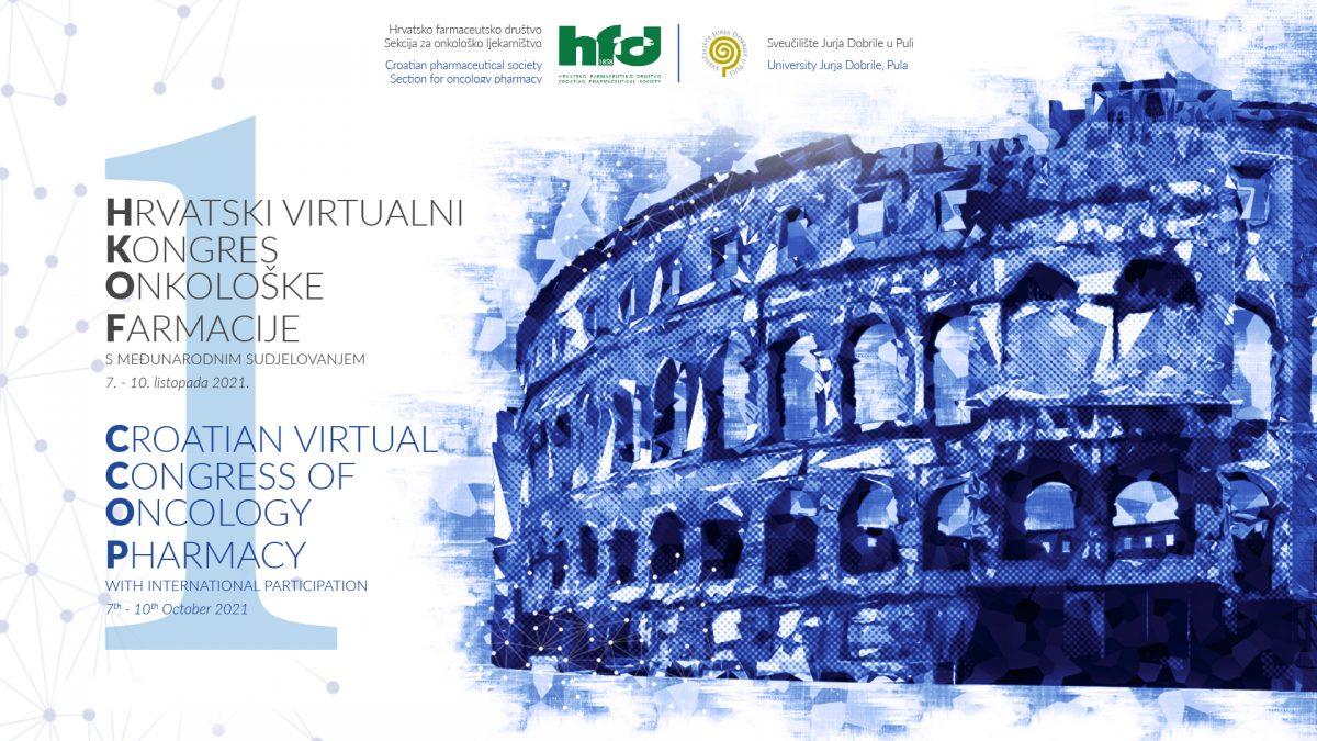 1. HRVATSKI VIRTUALNI KONGRES ONKOLOŠKE FARMACIJE s međunarodnim sudjelovanjem održat će se 7. – 10. listopada 2021.